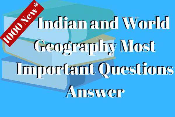 Indian and World Geography Most Important Questions Answer